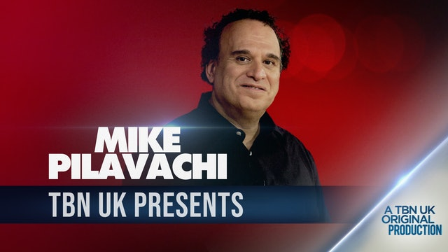 TBN Presents : Mike Pilavachi