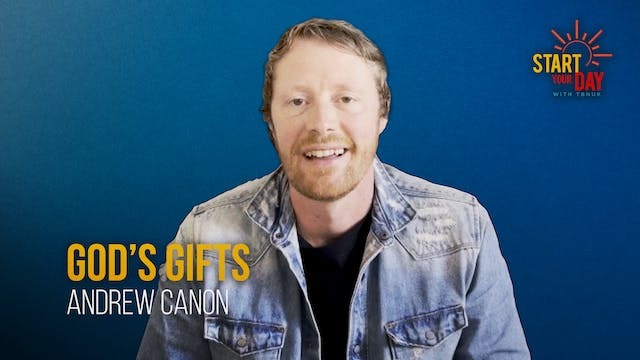God's Gifts with Andrew Canon