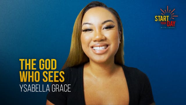 The God Who Sees with Ysabella Grace