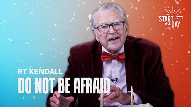 """""""Do Not Be Afraid"""" with RT Kendall"""
