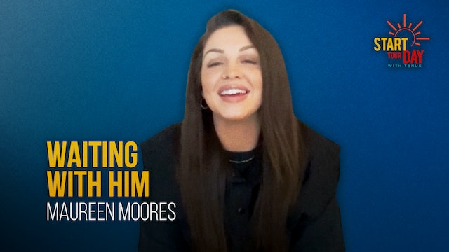 Waiting with Him with Maureen Moores