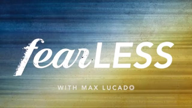 Fearless with Max Lucado