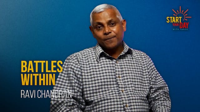 Battles Within with Ravi Chandran