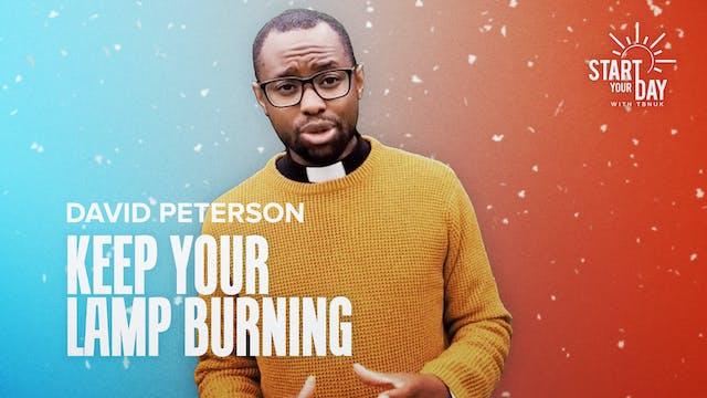 Keep Your Lamp Burning with David Pet...