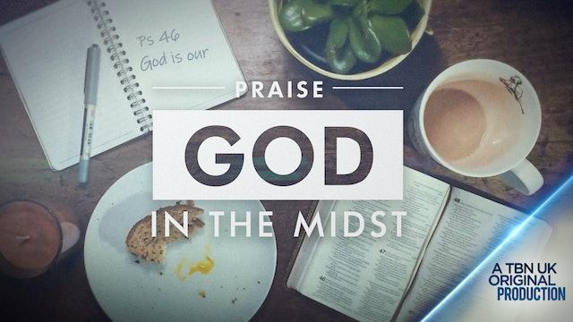 Praise: God In The Midst