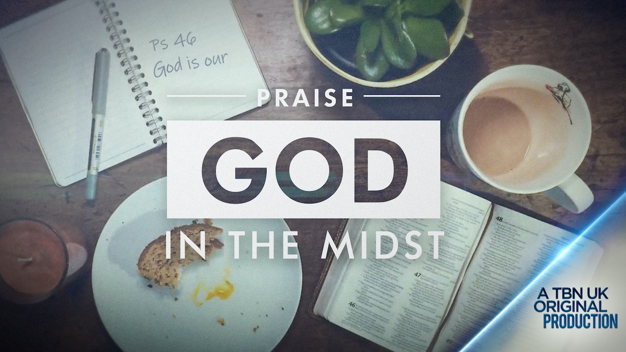 Praise: God In The Midst