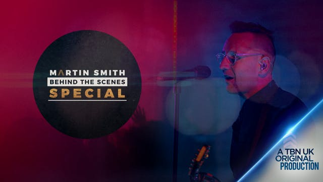Martin Smith - Behind the Scenes Special