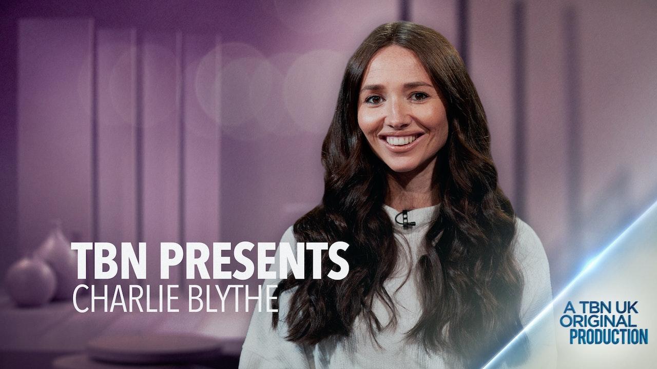 TBN Presents: Charlie Blythe