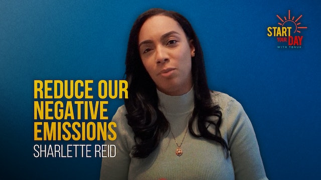 Reduce our Negative Emissions with Sharlette Reid