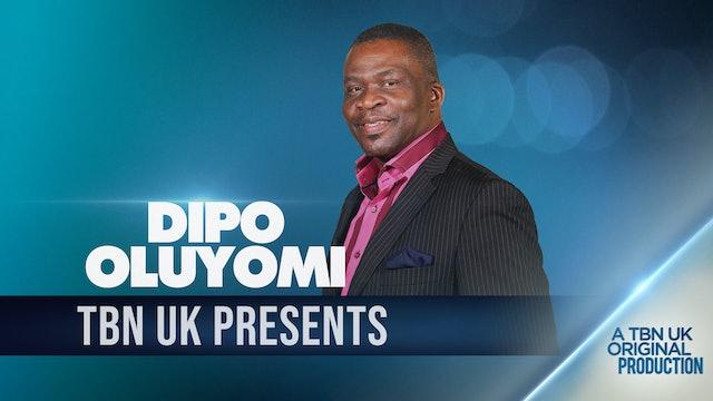 TBN Presents: Dipo Oluyomi