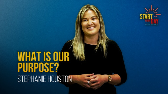 What is our Purpose? with Stephanie Houston