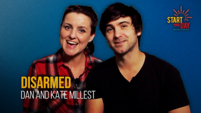 Disarmed with Dan and Kate Millest