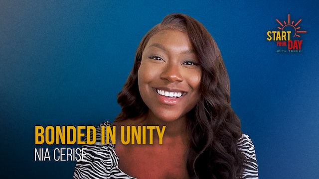 Bonded in Unity with Nia Cerise