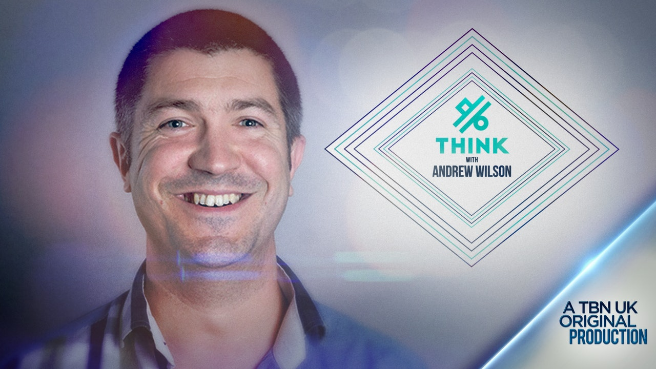 Think with Andrew Wilson