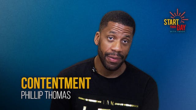 Contentment with Phillip Thomas