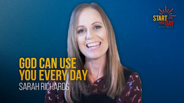 God Can Use You Everyday with Sarah R...