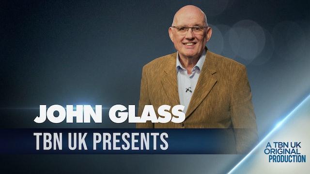 TBN Presents : John Glass