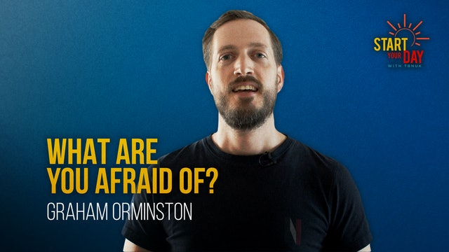 What are you Afraid of? with Graham Ormiston