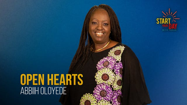 Open Hearts with Abbiih Oloyede