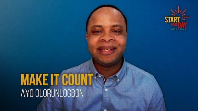 Make it Count with Ayo Olorunlogbon
