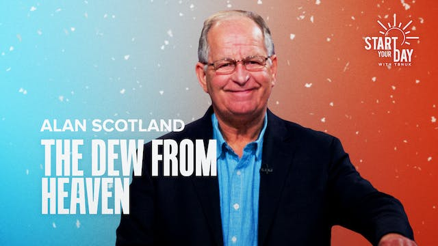 The Dew from Heaven with Alan Scotland