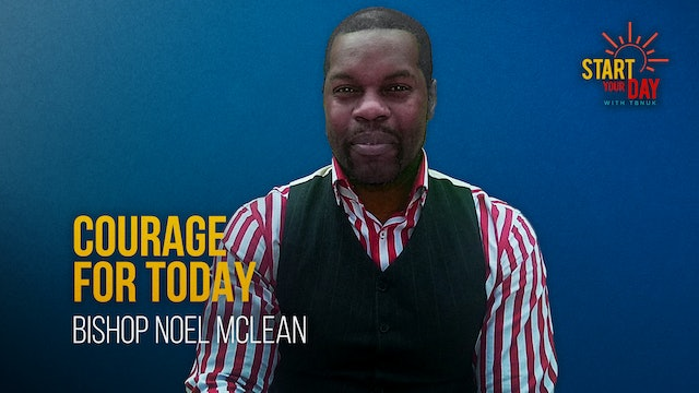 Courage for Today with Bishop Noel Mclean