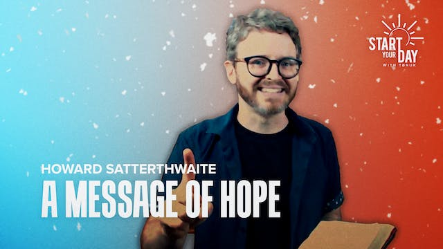 A Message of Hope with Howard Sattert...