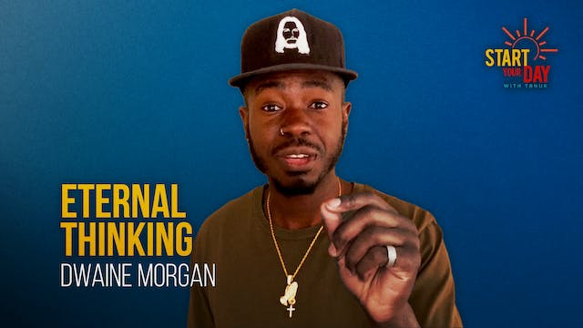 Eternal Thinking with Dwaine Morgan