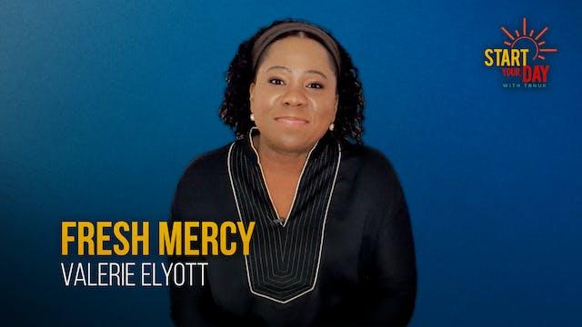 Fresh Mercy with Valerie Elyott