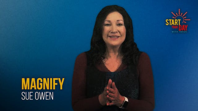 Magnify with Sue Owen