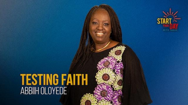 Testing Faith with Abbiih Oloyede