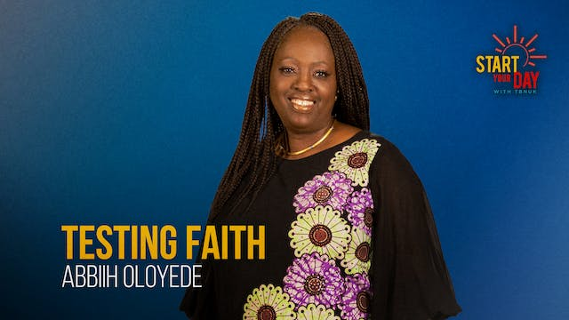 Testing Faith with Abbiih Oloyede