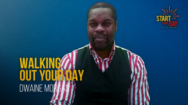 Walking Out Your Day with Bishop Noel...