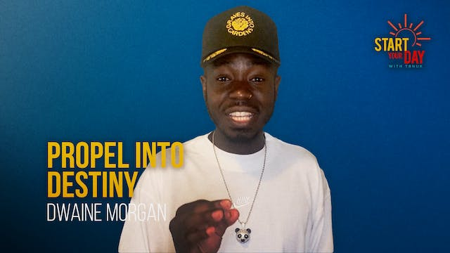 Propel into Destiny with Dwaine Morgan