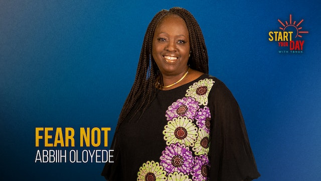 Fear Not with Abbiih Oloyede