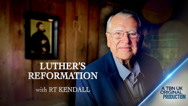 LUTHER'S REFORMATION WITH RT KENDALL