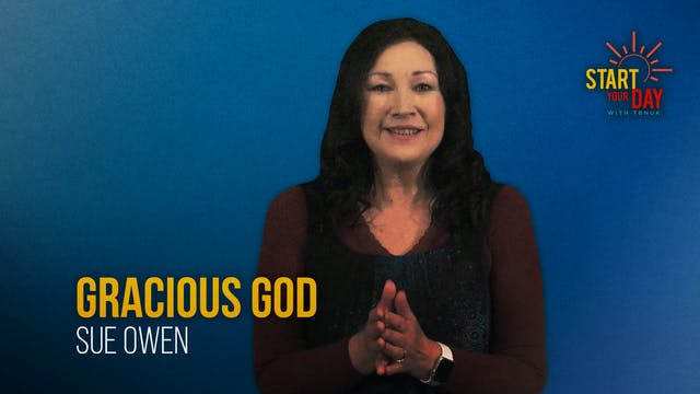 Gracious God with Sue Owen