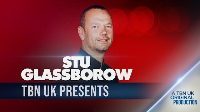 TBN Presents: Stu Glassborow