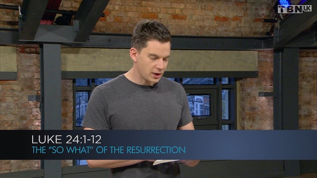 The 'So What' Of The Resurrection