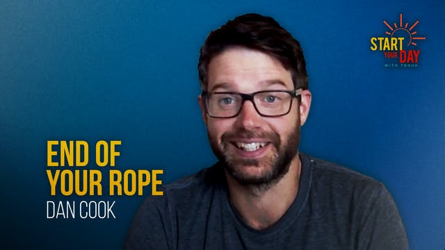 End of Your Rope with Dan Cook