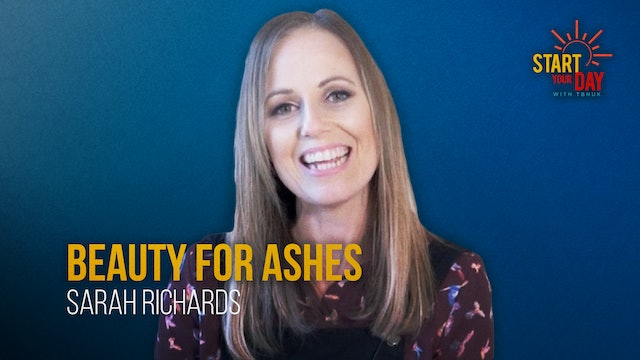 Beauty for Ashes with Sarah Richards
