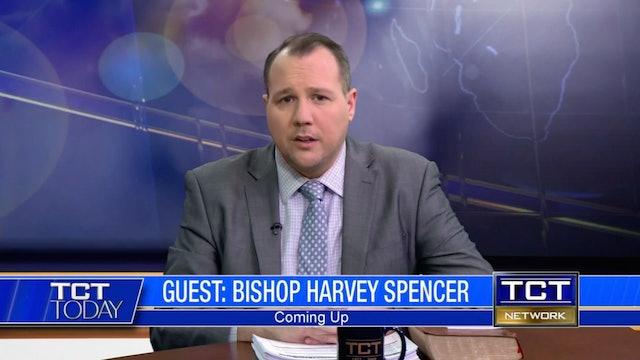 Bishop Harvey Spencer | TCT Today