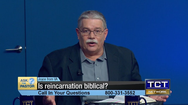 """""""Is reincarnation biblical?"""" 