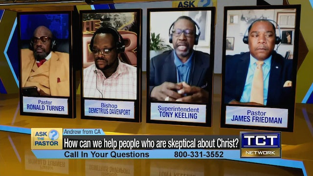 """""""How can we help people who are skeptical about Christ?""""   Ask the Pastor"""