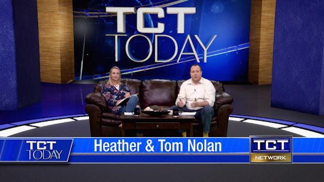 Join Tom & Heather Nolan | TCT Today  | 8/6/21
