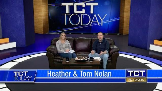Join Tom & Heather Nolan | 2/26/21 | TCT Today