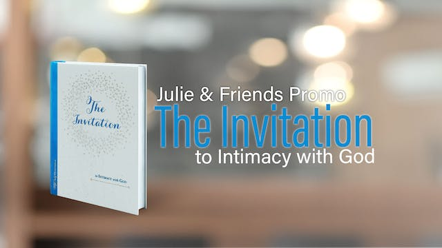 The Invitation to Intimacy with God -...