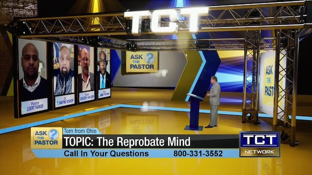 """""""Topic: The Reprobate Mind"""" 