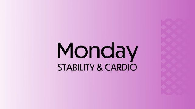 MONDAY: Stability & Cardio