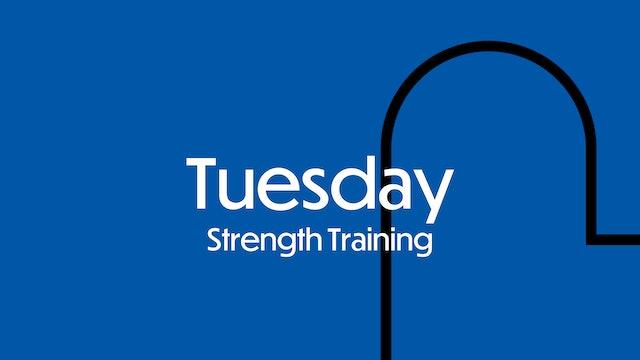 TUESDAY: Strength Training